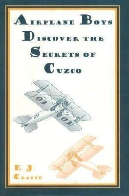 Airplane Boys Discover the Secrets of Cuzco als Taschenbuch