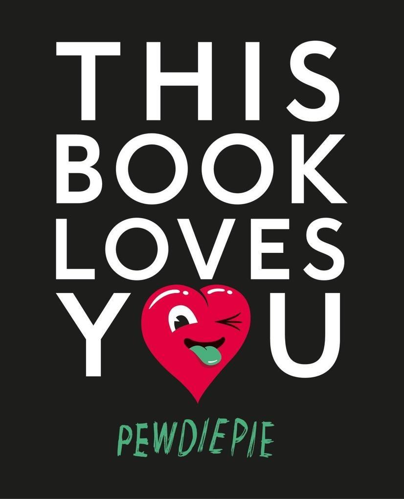 This Book Loves You als Buch von PewDiePie