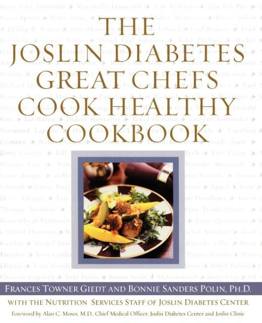 The Joslin Diabetes Great Chefs Cook Healthy Cookbook als Taschenbuch