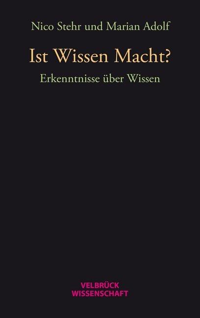 Ist Wissen Macht? als Buch von Nico Stehr, Mari...