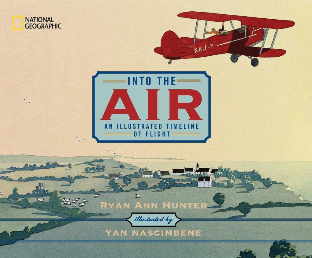 Into the Air: An Illustrated Timeline of Flight als Buch
