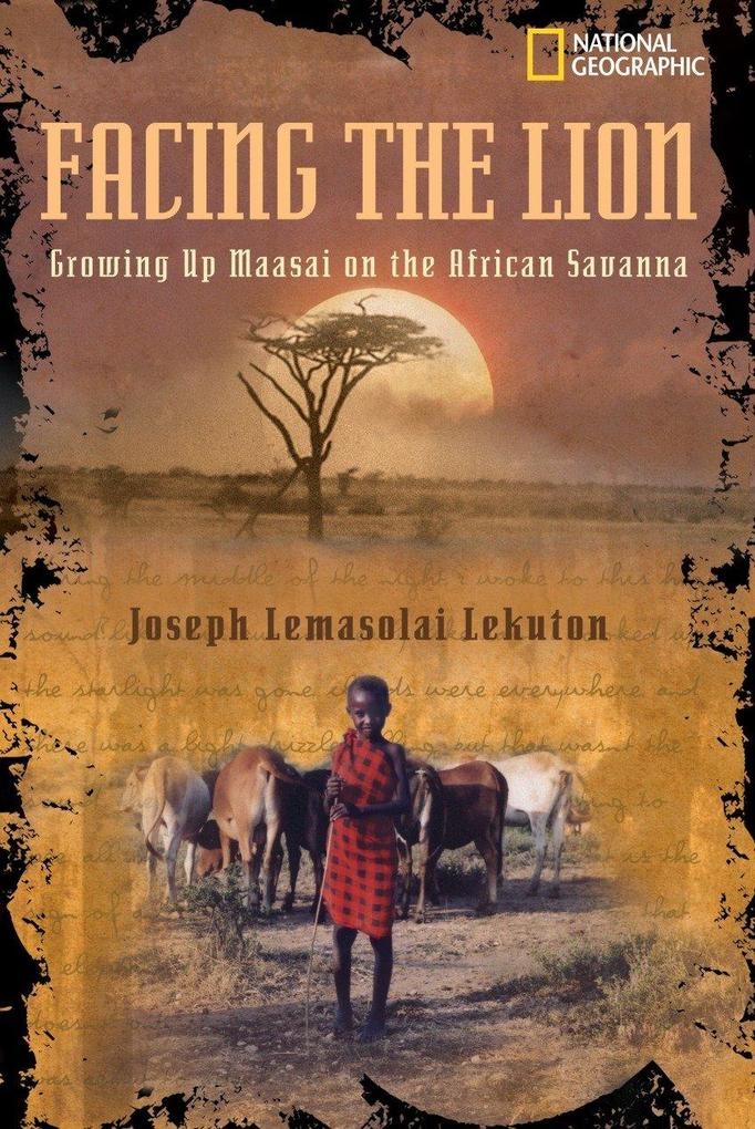 Facing the Lion: Growing Up Maasai on the African Savanna als Buch