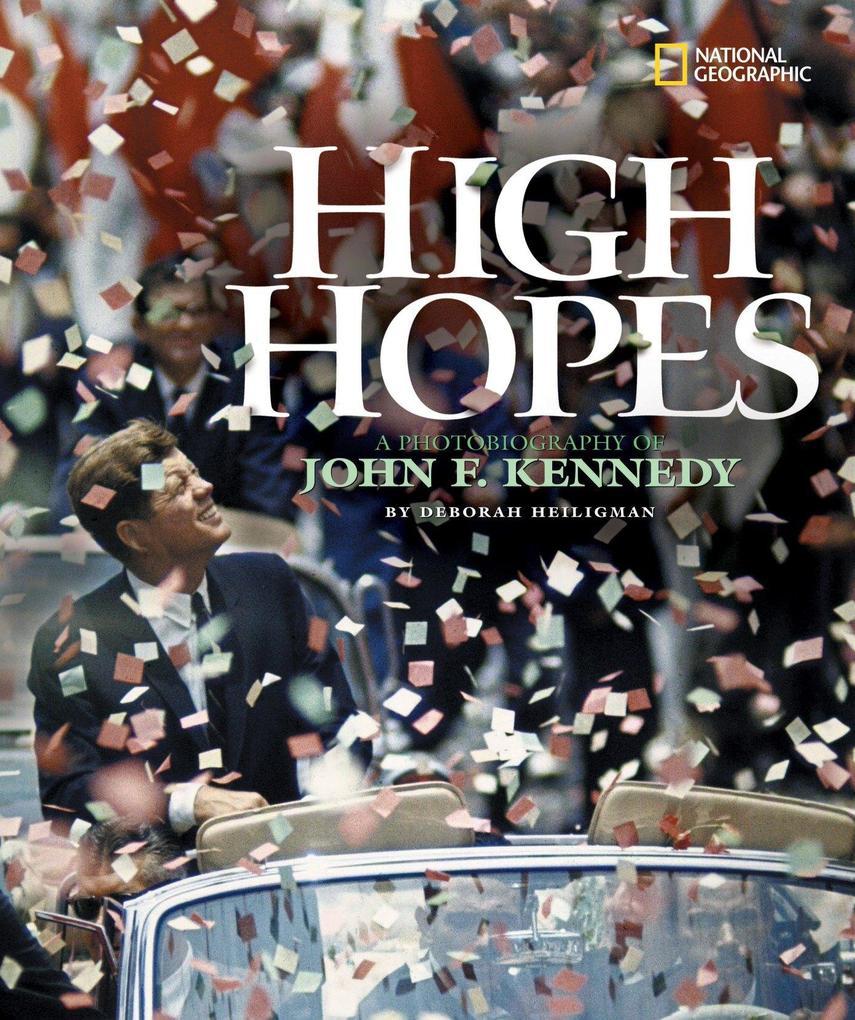 High Hopes: A Photobiography of John F. Kennedy als Buch