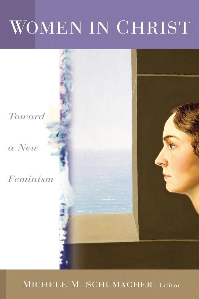 Women in Christ: Toward a New Feminism als Taschenbuch