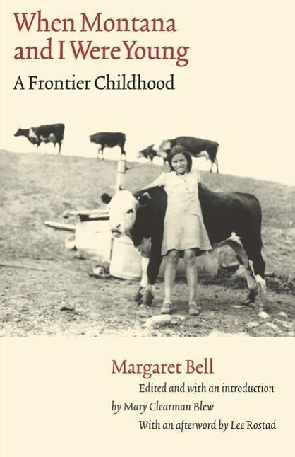 When Montana and I Were Young: A Frontier Childhood als Taschenbuch