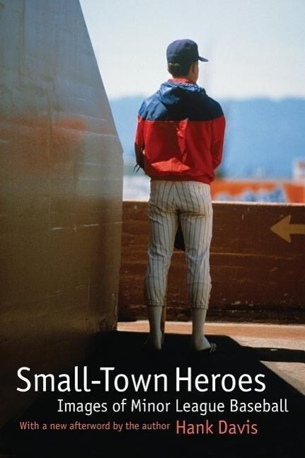 Small-Town Heroes: Images of Minor League Baseball als Taschenbuch
