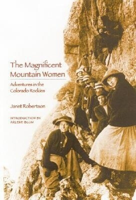 The Magnificent Mountain Women (Second Edition): Adventures in the Colorado Rockies als Taschenbuch