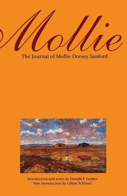 Mollie (Second Edition): The Journal of Mollie Dorsey Sanford in Nebraska and Colorado Territories, 1857?1866 als Taschenbuch