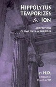 Hippolytus Temporizes & Ion: Adaptations of Two Plays by Euripides