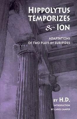 Hippolytus Temporizes & Ion: Adaptations of Two Plays by Euripides als Taschenbuch
