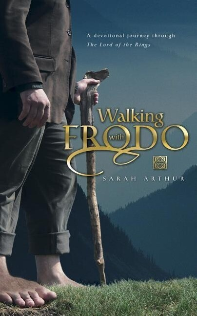Walking with Frodo: A Devotional Journey Through the Lord of the Rings als Taschenbuch