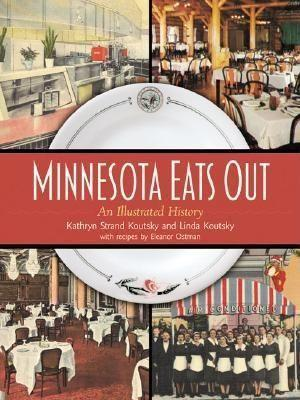 Minnesota Eats Out: An Illustrated History als Buch