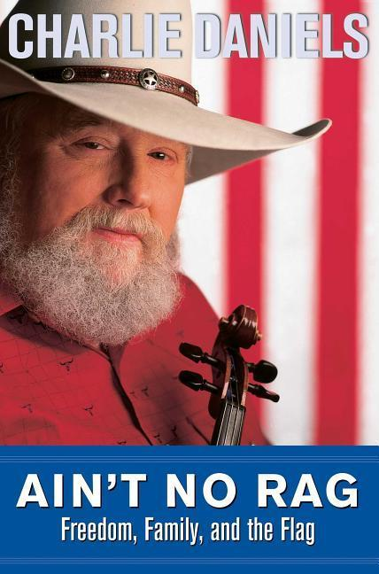 Ain't No Rag: Freedom, Family, and the Flag als Buch