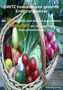 SWITZ bewusste und gesunde Ernährungsweise