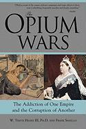 The Opium Wars: The Addiction of One Empire and the Corruption of Another als Taschenbuch