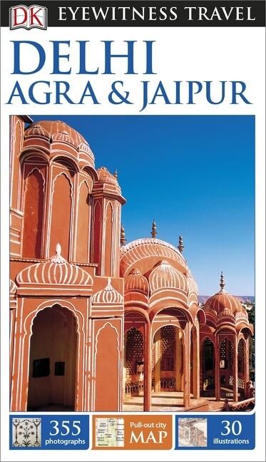 DK Eyewitness Travel Guide: Delhi, Agra & Jaipu...