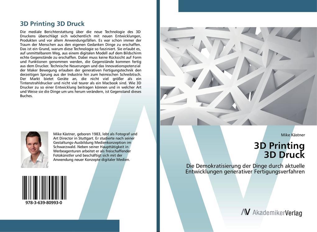 3D Printing 3D Druck als Buch von Mike Kästner