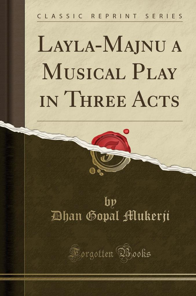 Layla-Majnu a Musical Play in Three Acts (Class...