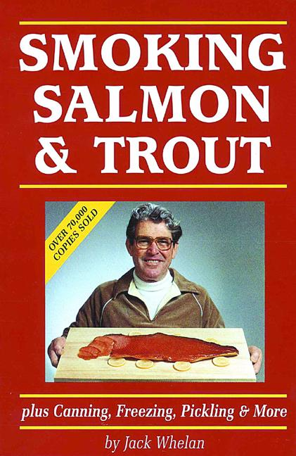 Smoking Salmon & Trout: Plus Canning, Freezing, Pickling & More als Taschenbuch