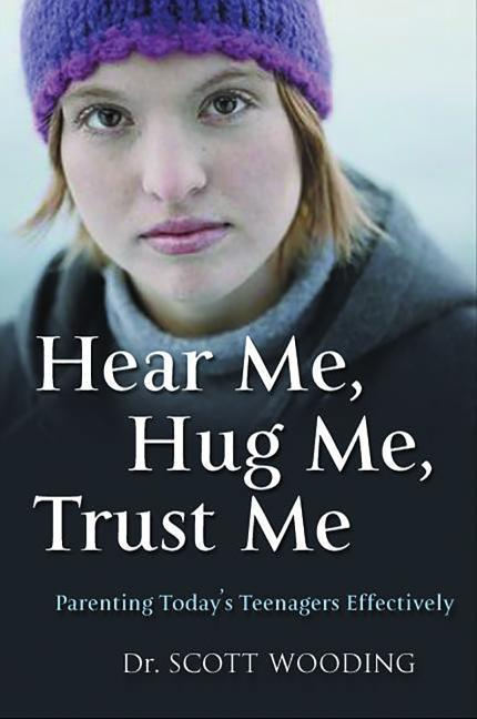 Hear Me, Hug Me, Trust Me: Parenting Today's Teenager Effectively als Taschenbuch