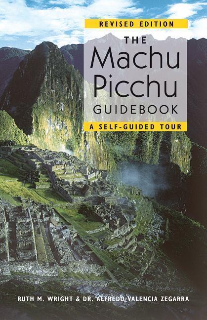 The Machu Picchu Guidebook: A Self-Guided Tour als Taschenbuch