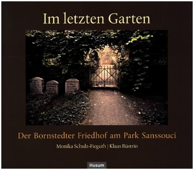 Im letzten Garten als Buch von Klaus Büstrin, M...