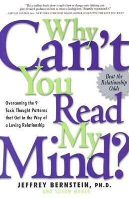 Why Can't You Read My Mind?: Overcoming the 9 Toxic Thought Patterns That Get in the Way of a Loving Relationship als Taschenbuch