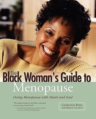 Black Woman's Guide to Menopause: Doing Menopause with Heart and Soul als Taschenbuch