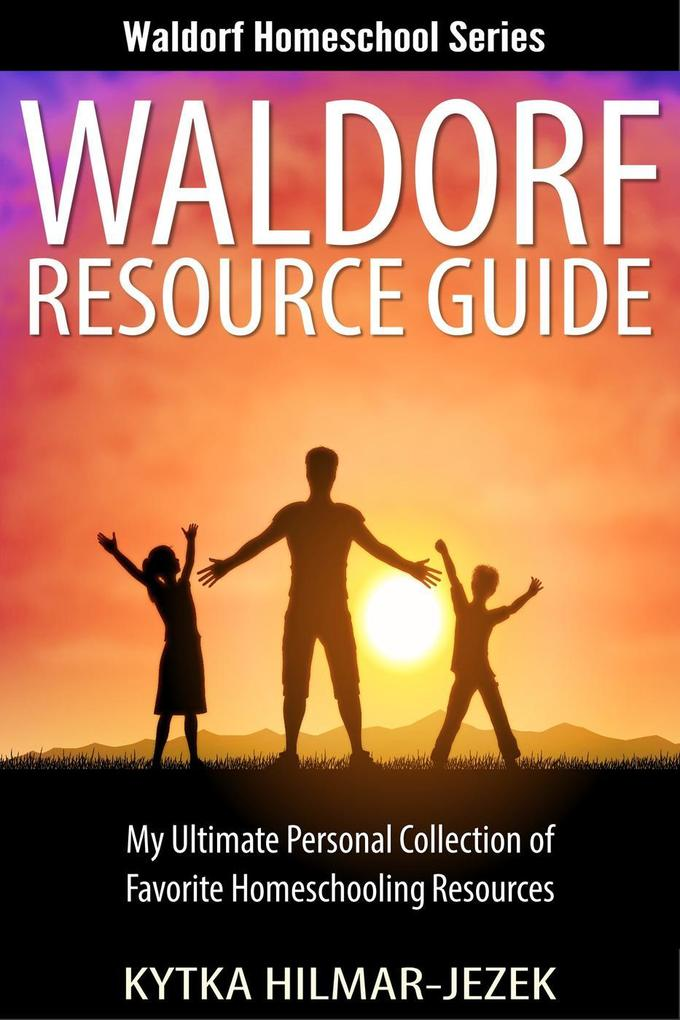 Waldorf Resource Guide: My Ultimate Personal Co...