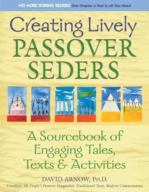 Creating Lively Passover Seders: A Sourcebook of Engaging Tales, Texts & Activities als Taschenbuch
