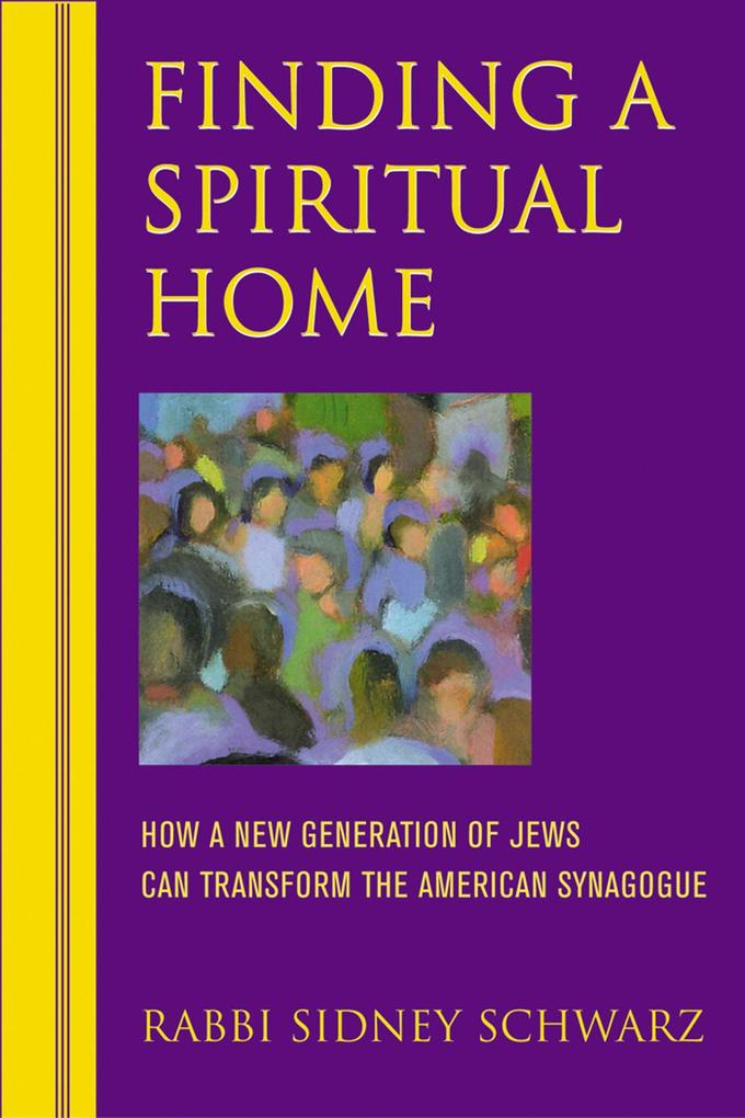 Finding a Spiritual Home: How a New Generation of Jews Can Transform the American Synagogue als Taschenbuch