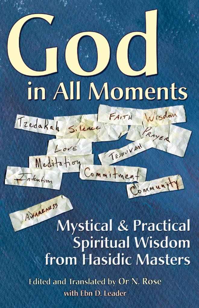 God in All Moments: Mystical & Practical Spiritual Wisdom from Hasidic Masters als Taschenbuch