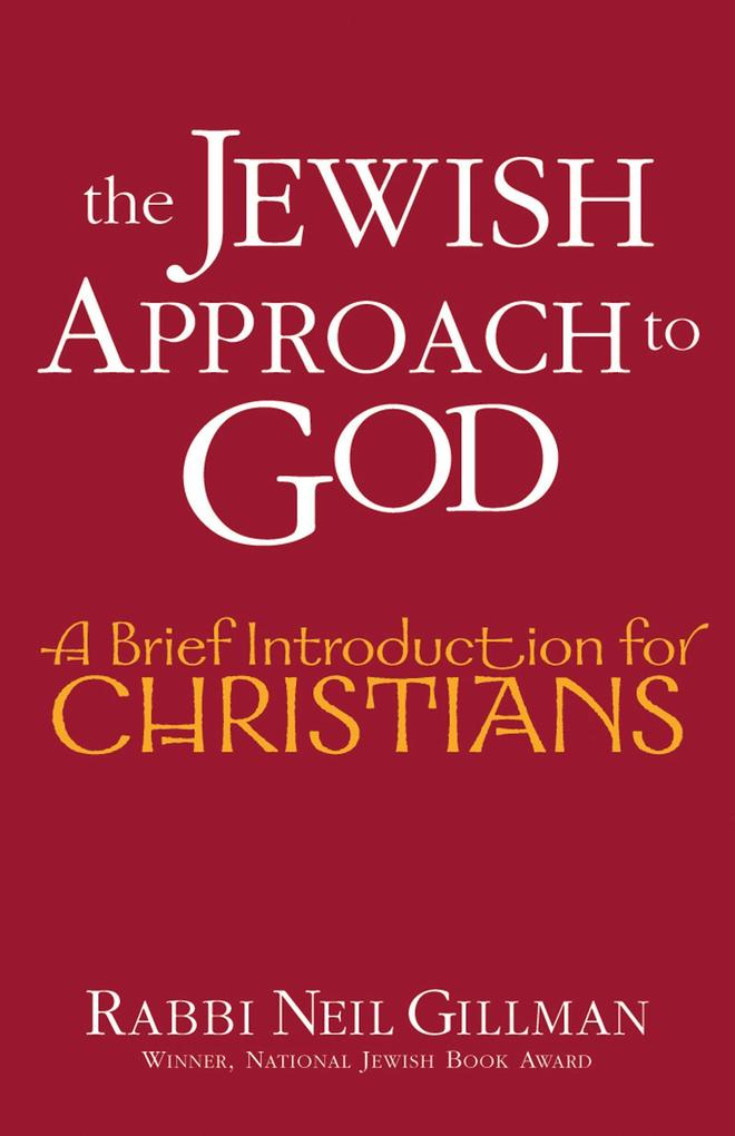 The Jewish Approach to God: A Brief Introduction for Christians als Taschenbuch