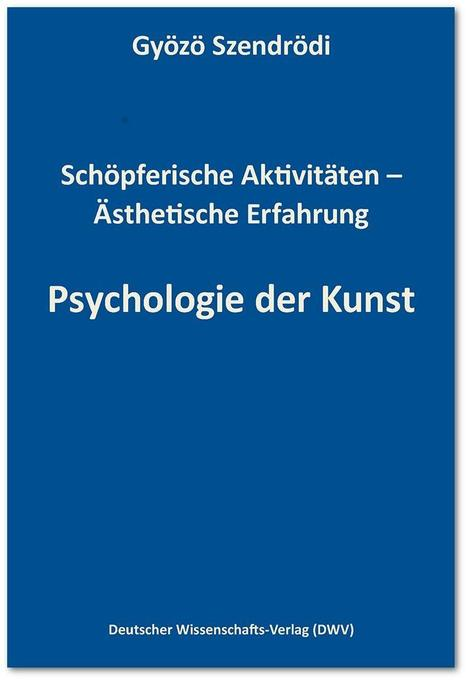 Psychologie der Kunst als Buch von Gyözö Szendrödi