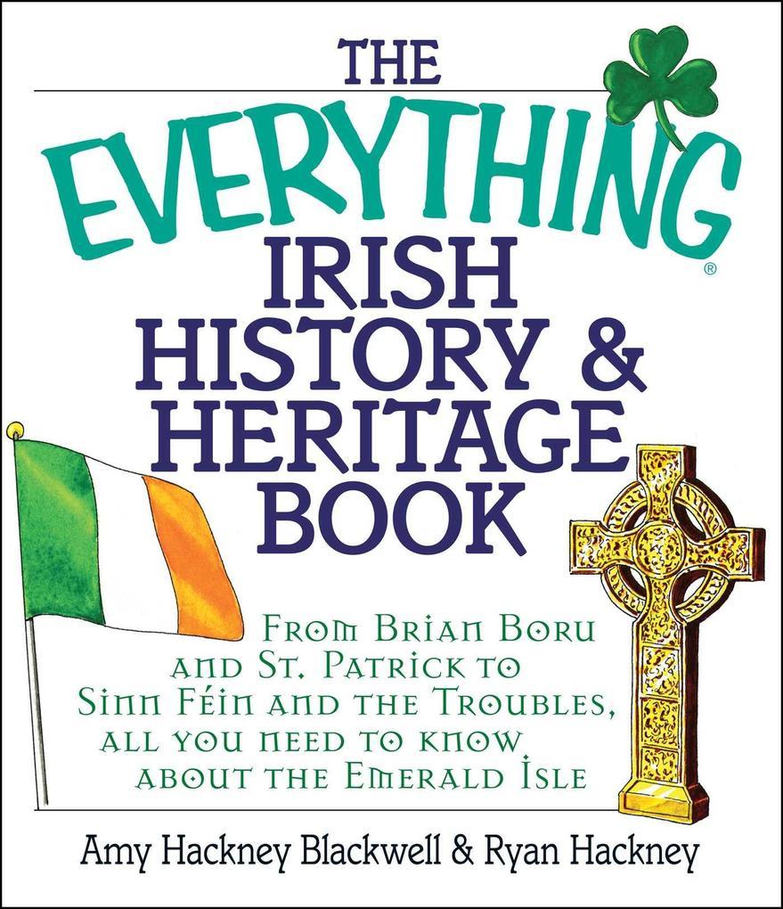 The Everything Irish History & Heritage Book als Taschenbuch