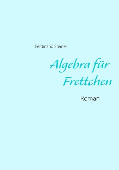 Algebra für Frettchen als eBook Download von Fe...