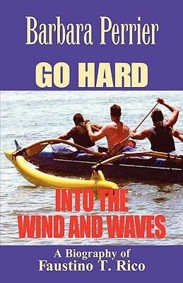 Go Hard Into the Wind and Waves als Taschenbuch