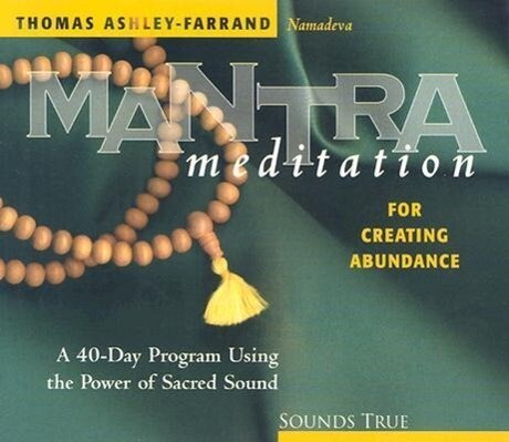 Mantra Meditation for Creating Abundance: A 40-Day Program Using the Power of Sacred Sound als Hörbuch