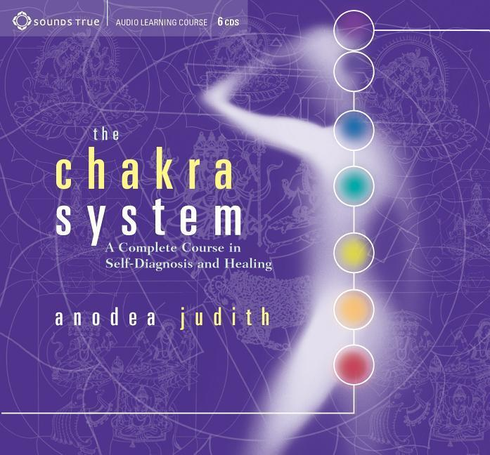 The Chakra System: A Complete Course in Self-Diagnosis and Healing als Buch