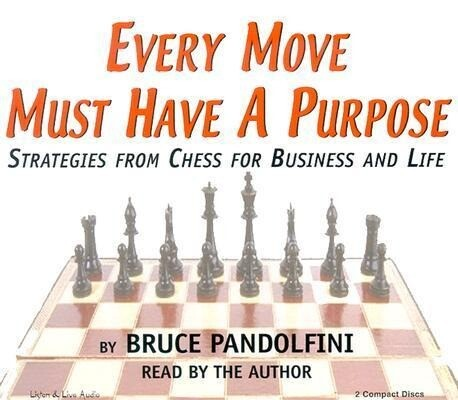 Every Move Must Have a Purpose: Strategies from Chess for Business and Life als Hörbuch