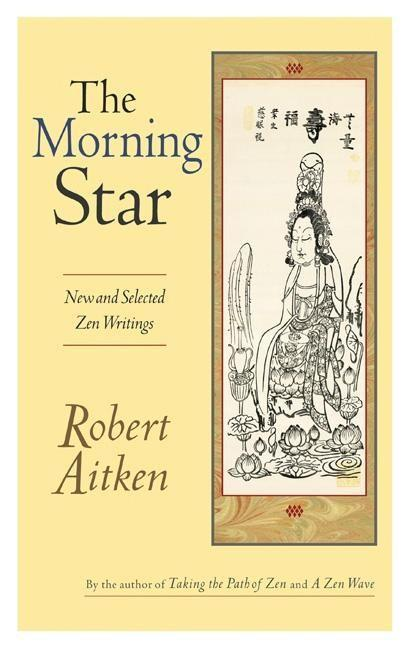 The Morning Star: New and Selected Zen Writings als Taschenbuch