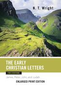 The Early Christian Letters for Everyone-Enlarged Print Edition: James, Peter, John, and Judah