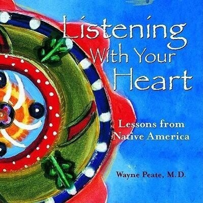 Listening with Your Heart: Lessons from Native America als Buch