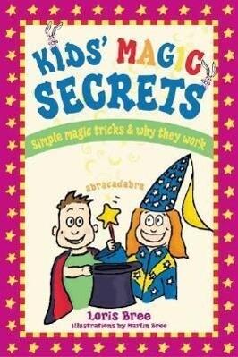 Kid's Magic Secrets: Simple Magic Tricks & Why They Work als Taschenbuch