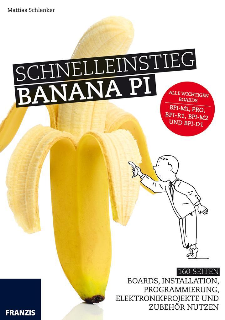 Schnelleinstieg Banana Pi als eBook Download vo...