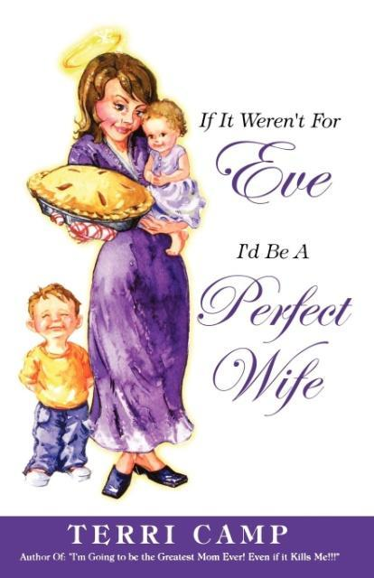 If It Weren't for Eve, I'd Be a Perfect Wife als Taschenbuch