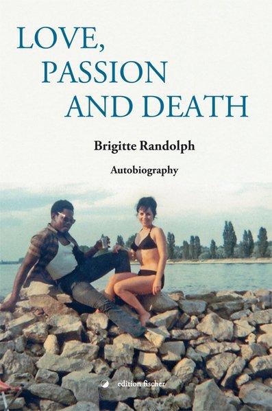 Love, Passion and Death als Buch von Brigitte R...