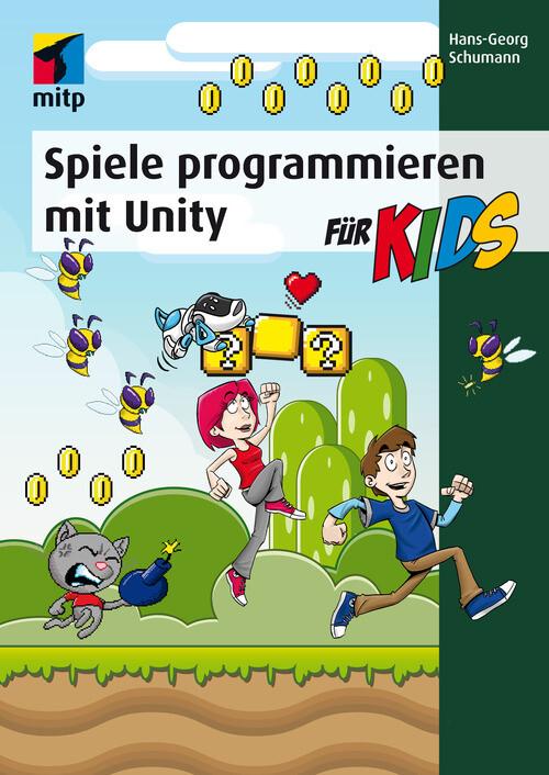 Spiele programmieren mit Unity (mitp für Kids) als eBook
