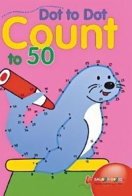 Dot to Dot Count to 50 als Taschenbuch