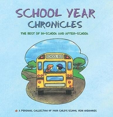 School Year Chronicles: The Best of In-School and After-School als Taschenbuch